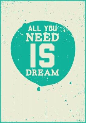 Affisch Allt du behöver är dröm