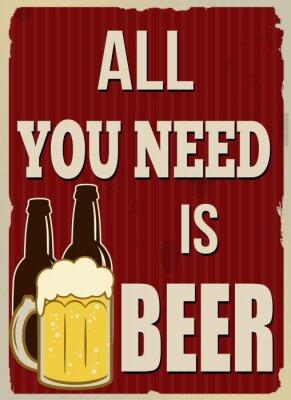 Affisch Allt du behöver är öl retro affisch