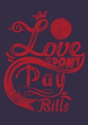 Affisch Älskar inte betala räkningarna