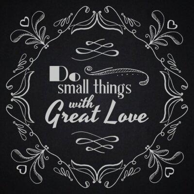 Affisch Citera typografiska bakgrund. Göra små saker med stor kärlek.