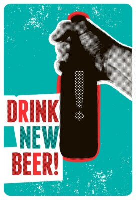 Affisch Drink New Beer! Typographic vintage grunge style beer poster. The hand holds a bottle of beer. Retro vector illustration.