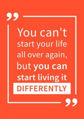 Affisch Du kan inte starta ditt liv igen, men du kan börja leva det annorlunda. Motivation citat. Positiv bekräftelse. Kreativa vektor typografi konceptdesign illustration.