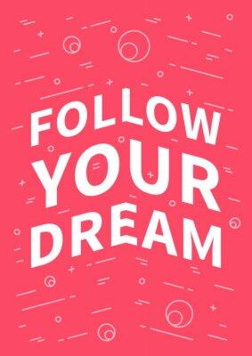 Affisch Följ din dröm. Inspirera (motiverande) citat på röd bakgrund. Positiv bekräftelse för tryck, affisch, baner, dekorativt kort. Vektor typografi begrepp grafiska designillustrationen.