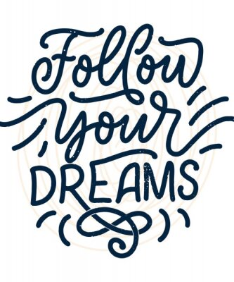 Affisch Inspirational quote about dream. Hand drawn vintage illustration with lettering and decoration elements. Drawing for prints on t-shirts and bags, stationary or poster.