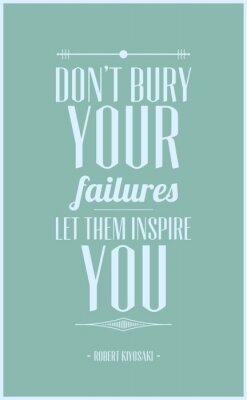 Affisch Inte begrava dina misslyckanden låt dem inspirera dig