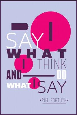 Affisch Jag säger vad jag tänker och gör vad jag säger Pim Fortuyn