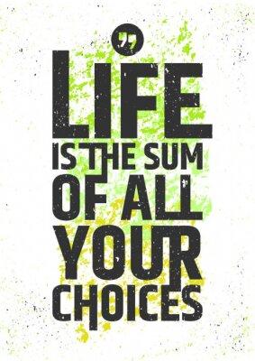 Affisch Livet är summan av alla dina val inspirera citationstecken på färgrik grungy bakgrund. Leva ett meningsfullt typografisk koncept. Vektor illustration.