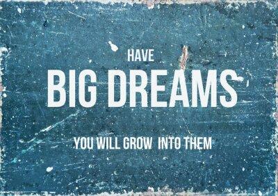 Affisch Motivational citationstecken på lantlig bakgrund har stora drömmar
