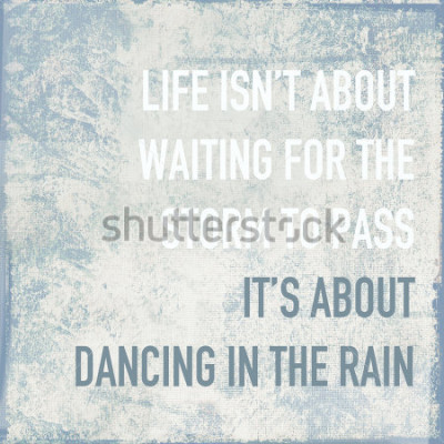Affisch motiverande affisch citat livet handlar om att dansa i regnet