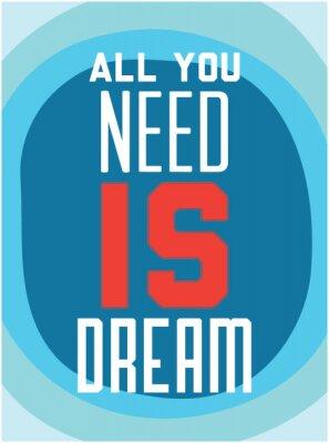 Affisch Motivering. Allt du behöver är dröm
