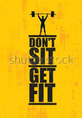 Affisch Sitt inte. Komma jag form. Träning och Fitness Gym Design Element Concept. Kreativt anpassat vektortecken på Grunge Bakgrund