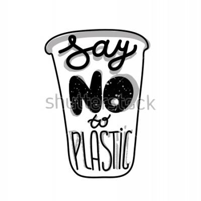 Affisch Skriftligt citat på plastkoppen Säg nej till plast. Skriv ut för ekosäck, kort eller affisch.