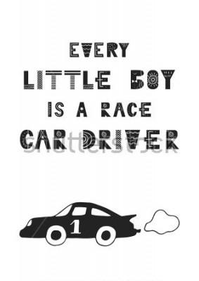 Affisch Varje liten pojke är en tävlingsbilförare - Söt handdragen plantskolaaffisch med bokstäver i skandinavisk stil. Vektorillustration.