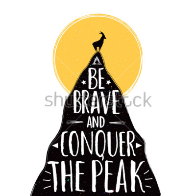 Affisch Vector illustration with a goat on the top of mountain. Be brave and conquer the peak lettering quote. Inspirational and motivational typography poster with animal