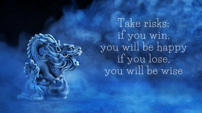 Canvastavlor ake risks: if you win, you will be happy; if you lose, you will be wise - motivation quote. Chinese dragon statue on dark blue abstract background. dragon symbol of wisdom, good start, Imperial power