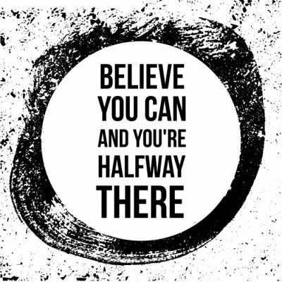 Canvastavlor Believe you can and you are halfway there. Motivational quotes.