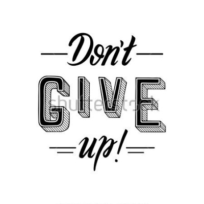 Canvastavlor Don't give up. Inspirational motivational quote, slogan. Hand drawn illustration with hand-lettering. Illustration for prints on t-shirts, bags or posters