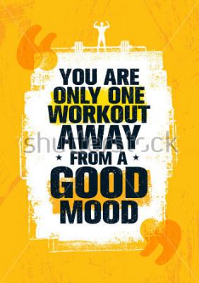 Canvastavlor Du är bara en träning borta från ett bra humör. Inspirerande Workout och Fitness Gym Motivation Citatillustration. Kreativ Stark Vector Grov Typografi Grunge Wallpaper Poster Koncept
