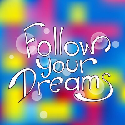 Canvastavlor Följ dina drömmar