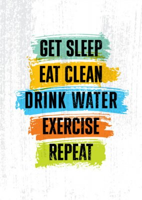 Canvastavlor Get sleep. Eat clean. Drink Water. Exercise. Repeat. Inspiring typography motivation quote banner on textured background.