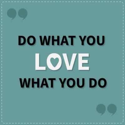 Canvastavlor Gör vad du älskar älska vad du gör Citat motivation inspiration fras Bokstäver grafisk bakgrund Dash linje Kompakt design