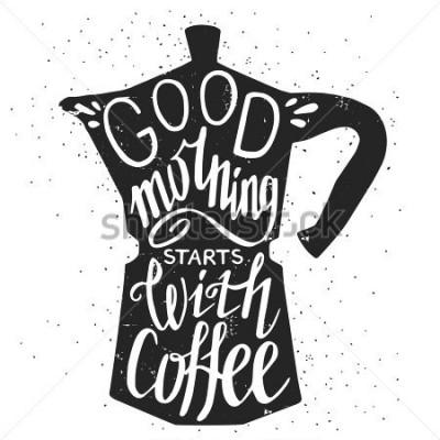 Canvastavlor Handtecknad typografiaffisch, hälsningskort eller tryck inbjudan med kaffebryggare silhuett och fras i den.