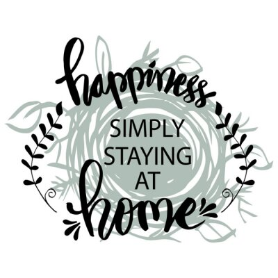 Canvastavlor Happiness simply staying at home. Motivational quote.