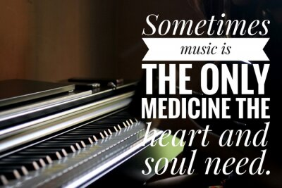 Canvastavlor Inspirational words - Sometimes music is the only medicine the heart and soul need. With keyboard background in natural lighting.