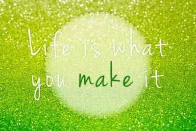 Canvastavlor Livet är vad du gör det på grön glitter abstrakt bakgrund