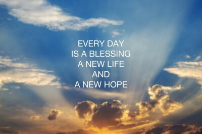 Canvastavlor Motivational and inspirational quotes - Every day is a blessing, new life and new hope
