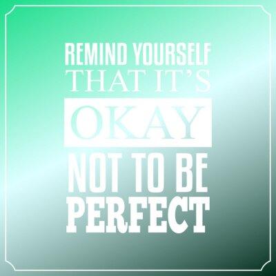 Canvastavlor Påminn dig själv att det är okej, inte att vara perfekt. Citat