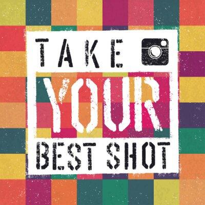Canvastavlor Ta dig bäst Shot affisch. Med färgrik abstrakt texturerad backg