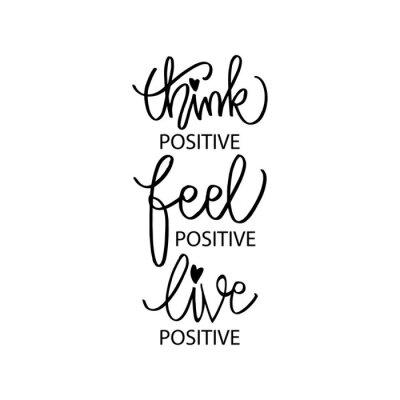 Canvastavlor Think positive, feel positive, live positive. Motivation quote.