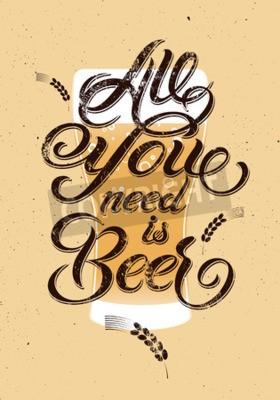 Fototapet Allt du behöver är öl. Tappning kalligrunge öl design. Vektor illustration.