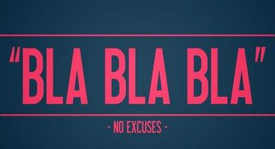 Fototapet BLA BLA BLA - inga ursäkter