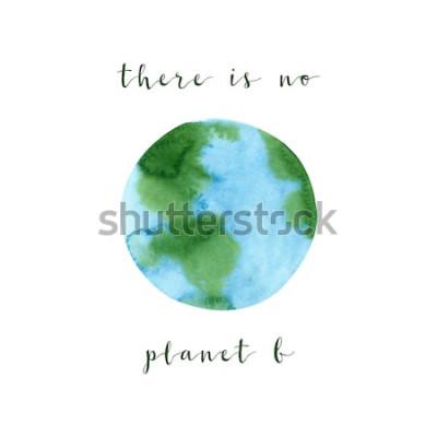 Fototapet Det finns ingen planet B. Motivationsaffisch på ett nollavfallstema, isolerad på vit bakgrund. Handritad akvarellekologibegreppsillustration. Rädda planeten och stoppa föroreningsaffischen