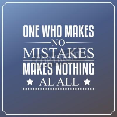 Fototapet En som gör inga misstag, gör ingenting alls. Citat Typografi Design