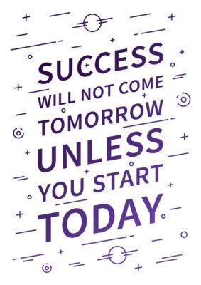 Fototapet Framgång kommer inte i morgon om du börjar idag. Inspirera citationstecken. Positiv bekräftelse för trycket, affischen. Vektor typografi begrepp linjär designillustrationen.