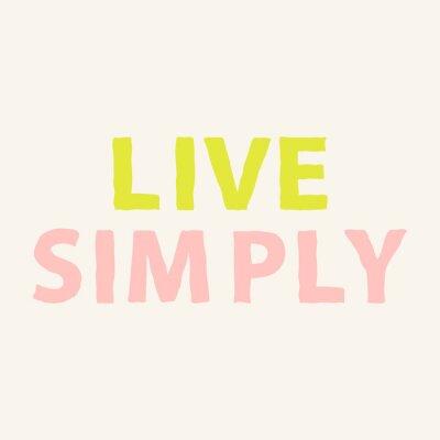 Fototapet Lev enkelt. Handritad motivation citat om livet. Inspirera fras affisch. Vektor illustration.
