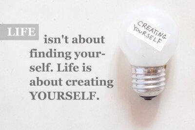 Fototapet Livet är inte om att finna sig själv. Livet handlar om att skapa yourse