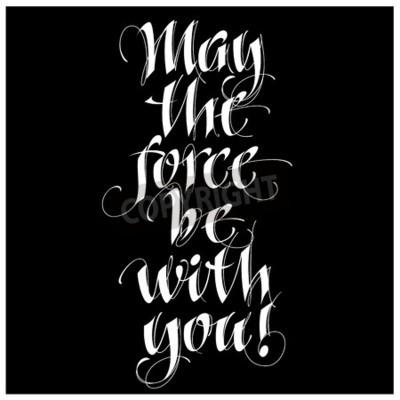 Fototapet Modernt kalligrafi inspirerande citat - kan kraften vara med dig