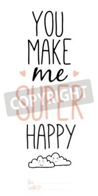 Fototapet Ovanliga inspirerande och motiverande romantiska och kärlek citat affischer. Snygg typografiska affischdesign i söt stil. Vektor kan användas som vykort. Du gör mig super glad