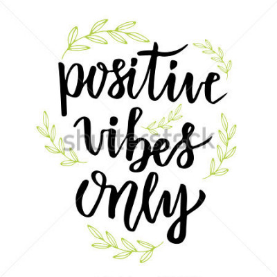 Fototapet Positive vibes only. Hand lettering calligraphy. Inspirational phrase. Vector hand drawn illustration