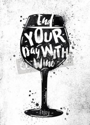 Fototapet Poster glas vin bokstäver avsluta dagen med vin ritning svart färg på smutsig papper