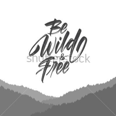 Fototapet Vektor illustration: Handskriven pensel typ bokstäver av Be Wild och Free