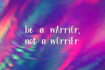 Väggdekor Be a warrior not a worrier poster. Vector motivation quote.