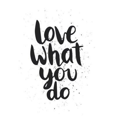 Väggdekor Citat. Älska vad du gör.