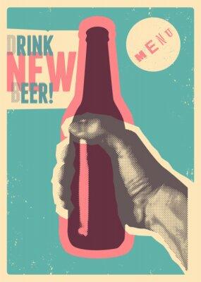 Väggdekor Drink New Beer! Typographic vintage grunge style beer poster. The hand holds a bottle of beer. Retro vector illustration.