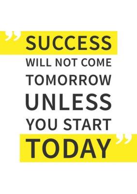 Väggdekor Framgång kommer inte i morgon om du börjar idag. Inspirera (motiverande) citat på vit bakgrund. Positiv bekräftelse för trycket, affischen. Vektor typografi grafiska designillustrationen.