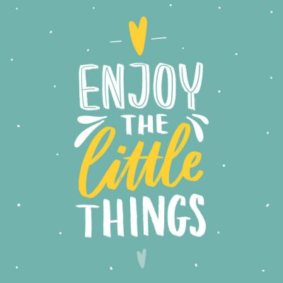 Väggdekor Hand drawn lettering inspirational phrase for poster enjoy the little things. Modern typography love poster.